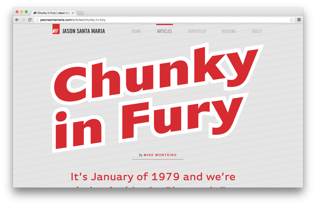 Chunky in Fury by Mike Monteiro — Jason Santa Maria